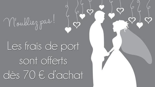 Les frais de port sont offerts dès 70 € d'achat !
